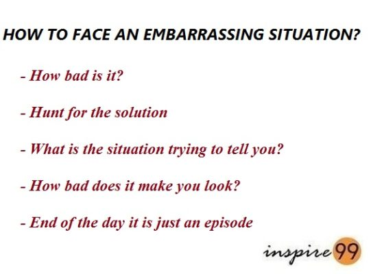 How to face an embarrassing situation?