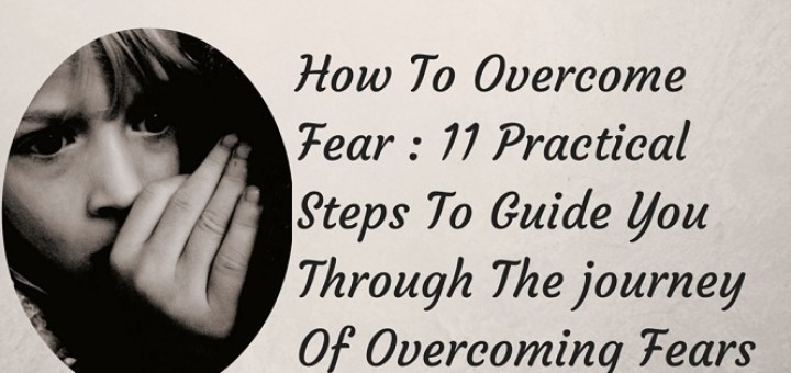 how to overcome fear, overcoming fears, f