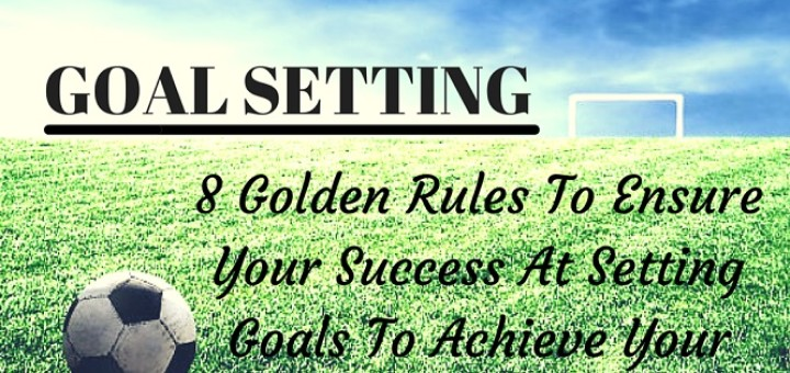 goal setting, setting goals, achieving goals, success in life
