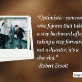 Definition of optimist, optimist definition, optimist quotes, optimism quote, robert ersolt quote optimist