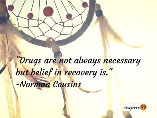 Drugs Are Not Always Necessary But Belief In Recovery Is – Norman Cousins Self Belief Quote