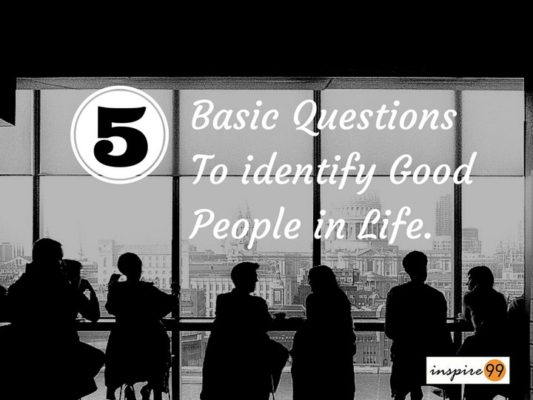 5 Basic Questions To Identify Good People And Bad People In Life – People Skills, Social Skills