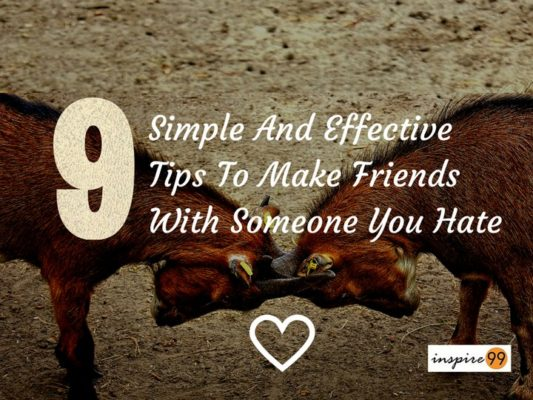 9 Simple And Effective Tips To Make Friends When You Hate Someone – Relationship Advice, Social Skills