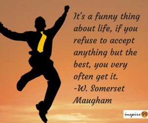 somerset maugham life quote, accept only the best quote, somerset maugham quote, daily quote, inspiring quote about life