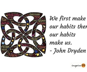 habit quote, habits make us quote, having good habits quote, habits in life quote, meaning of habits make us what we are