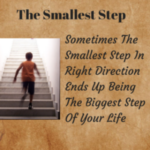 Daily Quote: Sometimes The Smallest Step In The Right Direction Ends Up Being The Biggest Step Quote